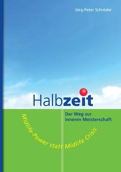 Halbzeit – Der Weg zur inneren Meisterschaft von Schröder,  Jörg-Peter