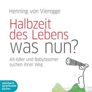 Halbzeit des Lebens – was nun? von Fischer,  Julia, Vester,  Claus, Vieregge,  Henning von