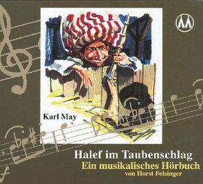Halef im Taubenschlag von Felsinger,  Horst, Lechthaler,  Nikolaus, May,  Karl