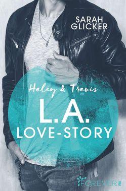 Haley & Travis – L.A. Love Story von Glicker,  Sarah
