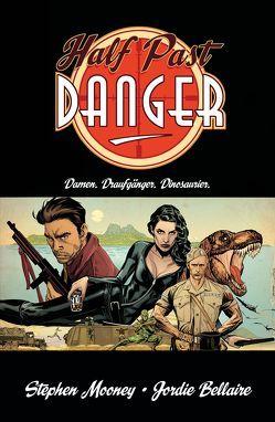 Half Past Danger – Damen. Draufgänger. Dinosaurier. von Mooney,  Stephen, Rohleder,  Jano, Voigtmann,  Arne