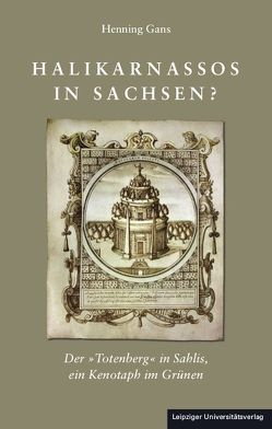 Halikarnassos in Sachsen von Gans,  Henning