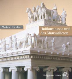 Halikarnassos und das Maussolleion von Hoepfner,  Wolfram