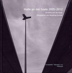 Halle an der Saale 2005-2011 von Müller-Wenzel,  Christin, Rataiczyk,  Matthias