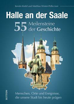 Halle an der Saale. 55 Highlights aus der Geschichte