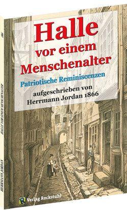 Halle vor einem Menschenalter (um 1826) von Jordan,  Hermann
