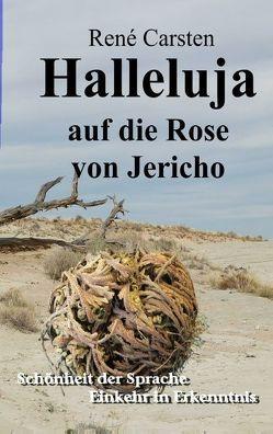 Halleluja auf die Rose von Jericho von Carsten,  Rene