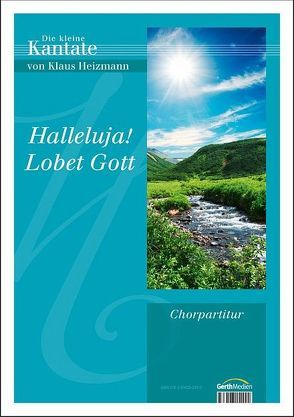 Halleluja! Lobet Gott (Chorpartitur)* von Heizmann,  Klaus