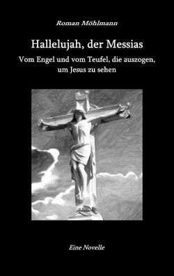 Hallelujah, der Messias von Möhlmann,  Roman