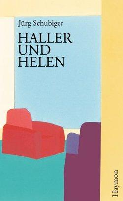 Haller und Helen von Schubiger,  Jürg