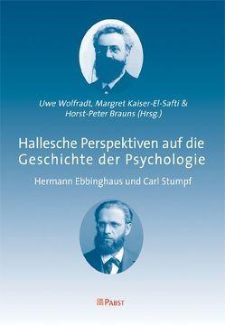 Hallesche Perspektiven auf die Geschichte der Psychologie von Brauns,  Horst P, Kaiser-el-Safti,  Margret, Wolfradt,  Uwe