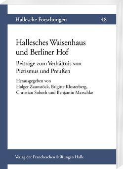 Hallesches Waisenhaus und Berliner Hof von Klosterberg,  Brigitte, Marschke,  Benjamin, Soboth,  Christian, Zaunstöck,  Holger
