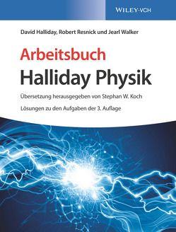 Halliday Physik Deluxe / Arbeitsbuch Halliday Physik von Bär,  Michael, Delbrück,  Matthias, Halliday,  David, Koch,  Stephan W., Resnick,  Robert, Walker,  Jearl