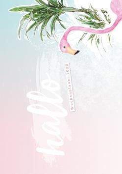 Hallo 2020 – der #nurwasichmag Wochenplaner mit Flamingo Cover von Kandziora,  Sissi