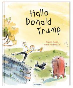 Hallo Donald Trump von Kress,  Steffi, Siers,  Sophie, Villeneuve,  Anne