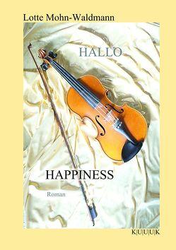 Hallo Happiness von Mohn-Waldmann,  Lotte