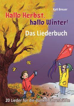 Hallo Herbst, hallo Winter! 20 Lieder für die dunkle Jahreshälfte von Breuer,  Kati