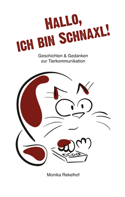 Hallo, Ich bin Schnaxl! von Rekelhof,  Monika