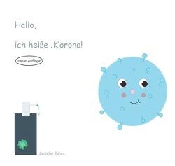 Hallo, ich heiße ,K'orona – Neue Auflage von Bahro,  Jennifer