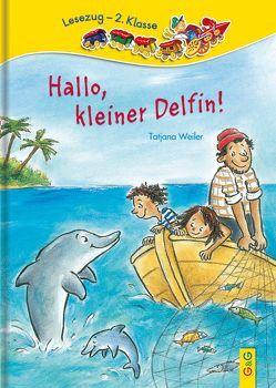 LESEZUG/2. Klasse: Hallo, kleiner Delfin von Antoni,  Birgit, Weiler,  Tatjana
