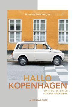 Hallo Kopenhagen: 27 Tipps für Cafés, Kultur und mehr von Dohmeyer,  Harriet