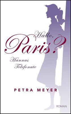 Hallo, Paris? von Meyer,  Petra