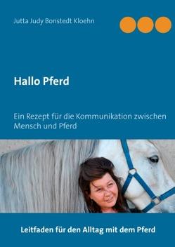 Hallo Pferd von Bonstedt Kloehn,  Jutta Judy