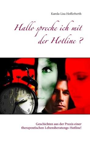 Hallo spreche ich mit der Hotline? von Hofferberth,  Karola-Lisa