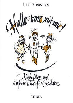 Hallo, tanz mit mir! von Sebastian,  Lilo, Weinacht,  Heidi