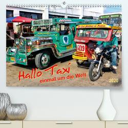 Hallo Taxi – einmal um die Welt (Premium, hochwertiger DIN A2 Wandkalender 2020, Kunstdruck in Hochglanz) von Roder,  Peter