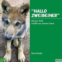 """""""Hallo Zweibeiner"""" von Henke,  Rena"""
