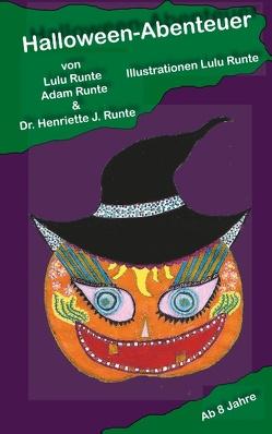 Halloween-Abenteuer von Runte,  Adam, Runte,  Henriette, Runte,  Lulu