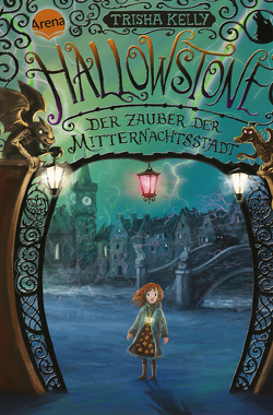 Hallowstone. Der Zauber der Mitternachtsstadt von Kelly,  Trisha, Körting,  Verena, Thiele,  Ulrich