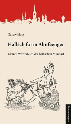 Hallsch forrn Ahnfeenger von Matz,  Gustav