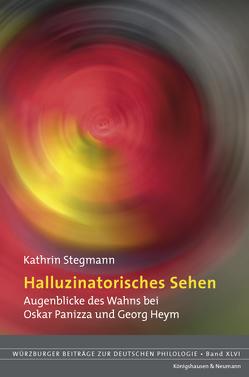Halluzinatorisches Sehen von Stegmann,  Kathrin