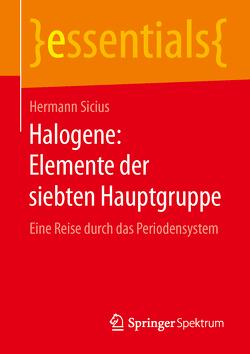 Halogene: Elemente der siebten Hauptgruppe von Sicius,  Hermann