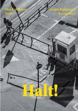 Halt! von Kuhlmann,  Gregor, Kuhlmann,  Max