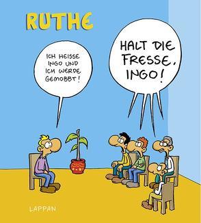 Halt die Fresse, Ingo! von Ruthe,  Ralph