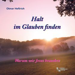 Halt im Glauben finden von Heftrich,  Otmar
