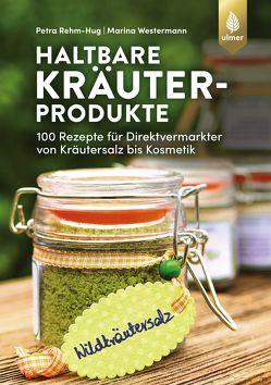 Haltbare Kräuterprodukte von Rehm-Hug,  Petra, Westermann,  Marina