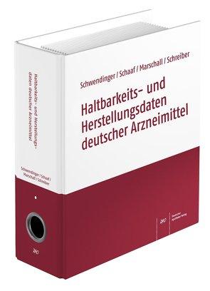 Haltbarkeits- und Herstellungsdaten deutscher Arzneimittel von Marschall-Kunz,  Brigitte, Schaaf,  Dietrich, Schwendinger,  Joachim, Walz-Schreiber,  Brigitta