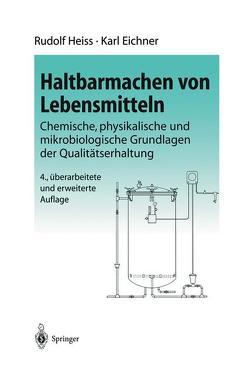 Haltbarmachen von Lebensmitteln von Eichner,  K., Heiss,  R.