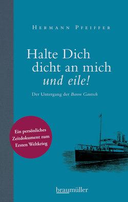 Halte dich dicht an mich und eile! von Pfeiffer,  Hermann, Pfeiffer,  Ingrid, Vocelka,  Karl