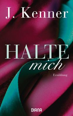 Halte mich (Stark Friends Novella 3) von Kenner,  J., Malz,  Janine