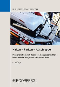 Halten – Parken – Abschleppen von Huppertz,  Bernd, Stollenwerk,  Detlef