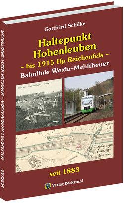 Haltepunkt Hohenleuben – bis 1915 Hp Reichenfels von Schilke,  Gottfried