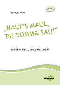 """Halt's Maul, du dumme Sau!"" von Miller,  Reinhold"