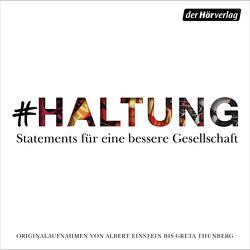 #HALTUNG von Böll,  Heinrich, Einstein,  Albert, Hessel,  Stéphan, Kaestner,  Erich, Liefers,  Jan Josef, Lindgren,  Astrid, Rackete,  Carola