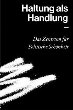 Haltung als Handlung – Das Zentrum für Politische Schönheit von Rummel,  Miriam, Stange,  Raimar, Waldvogel,  Florian