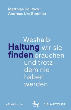 Haltung finden von Politycki,  Matthias, Sommer,  Andreas Urs